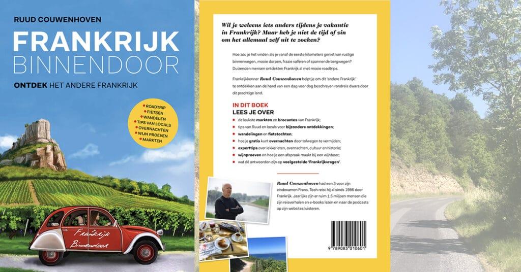 Frankrijk Binnendoor: hét boek voor francofielen