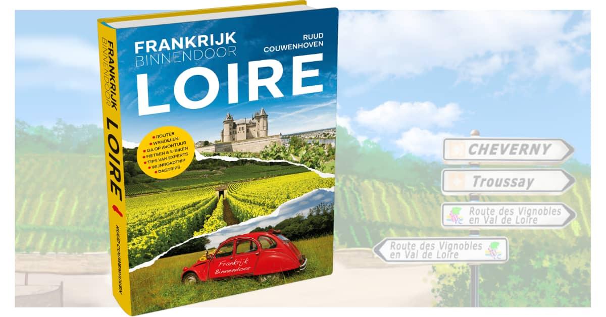 Nieuw! Boek LOIRE van Frankrijk Binnendoor